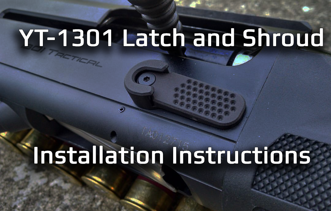 YT-1301 Latch and Shroud Installation